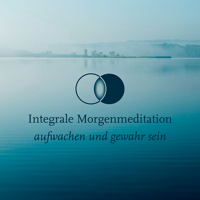Integrale Morgenmeditation